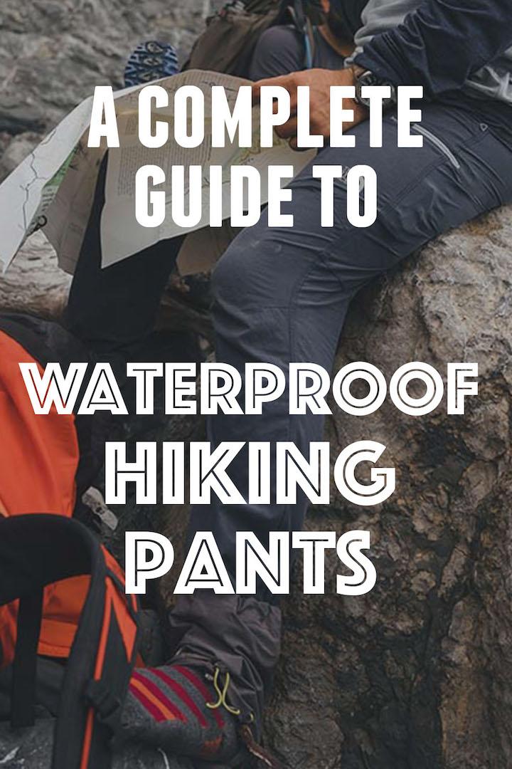 Best Waterproof Hiking Pants: Complete Guide + Our Top Picks